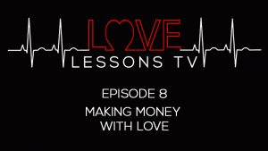 Love Lessons EP 8 Making Money With Love